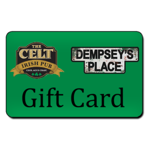 The Celt / Dempsey's Place Gift Card